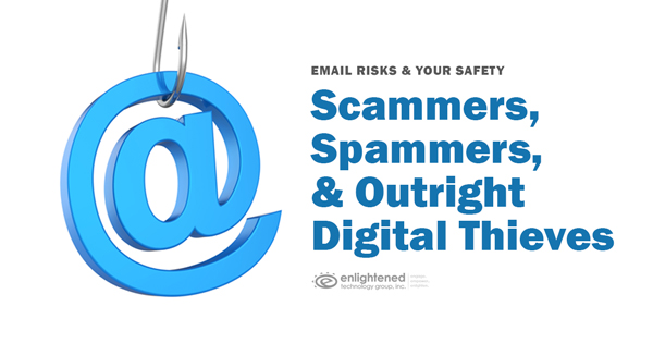 Scammers, Spammers, and Outright Digital Thieves